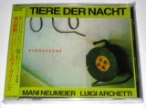 【CD】TIERE DER NACHT(MANI NEUMEIER LUIGI ARCHETTI)/EVERGREENS